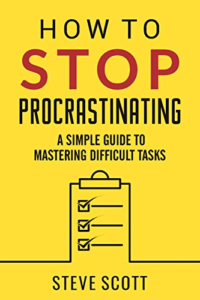 S.J. Scott- How to Stop Procrastinating