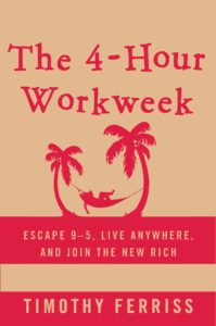 Tim Ferris- The 4-Hour Workweek