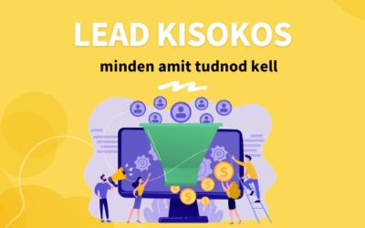 Lead kisokos: Minden amit a lead menedzsmentről tudnod kell