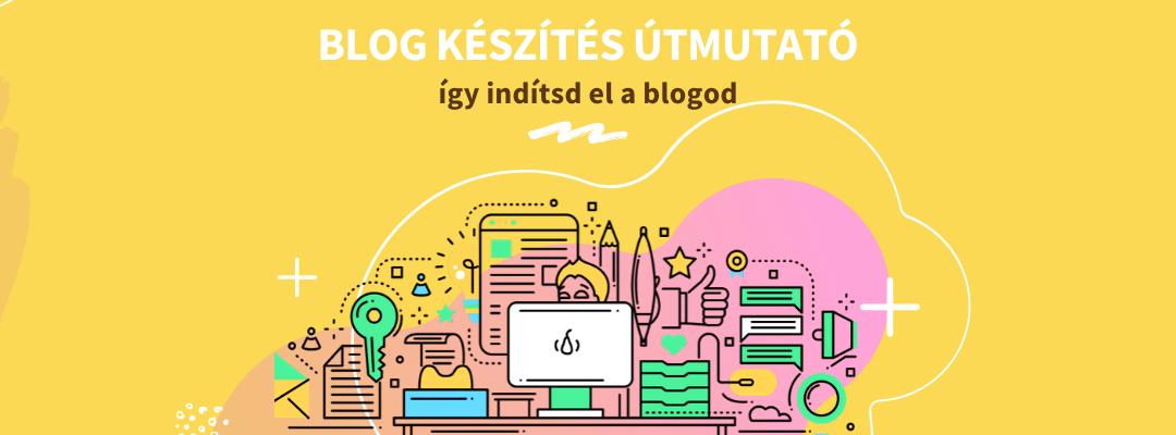 Blog készítés 2020-ban: minden amire szükséged lehet