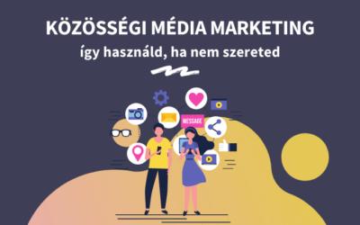Közösségi média marketing: így legyél hatékony, ha utálod a közösségi médiát